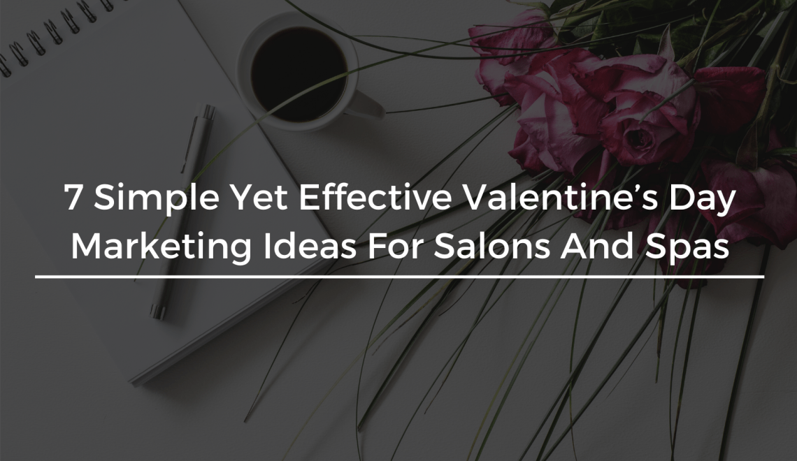 7 Simple yet effective Valentine's Day Marketing Ideas For Salons and Spas