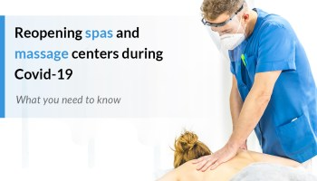 Reopening spas and massage centers during Covid-19