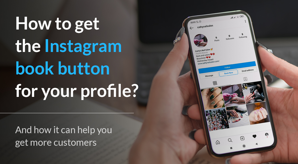 How to get the Instagram book button for your profile? And how it can help you get more customers