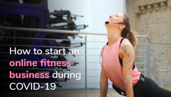 How to start an online fitness business during Covid 19