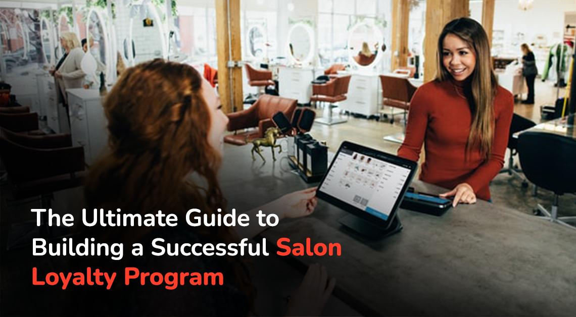 Guide to a successful salon loyalty program