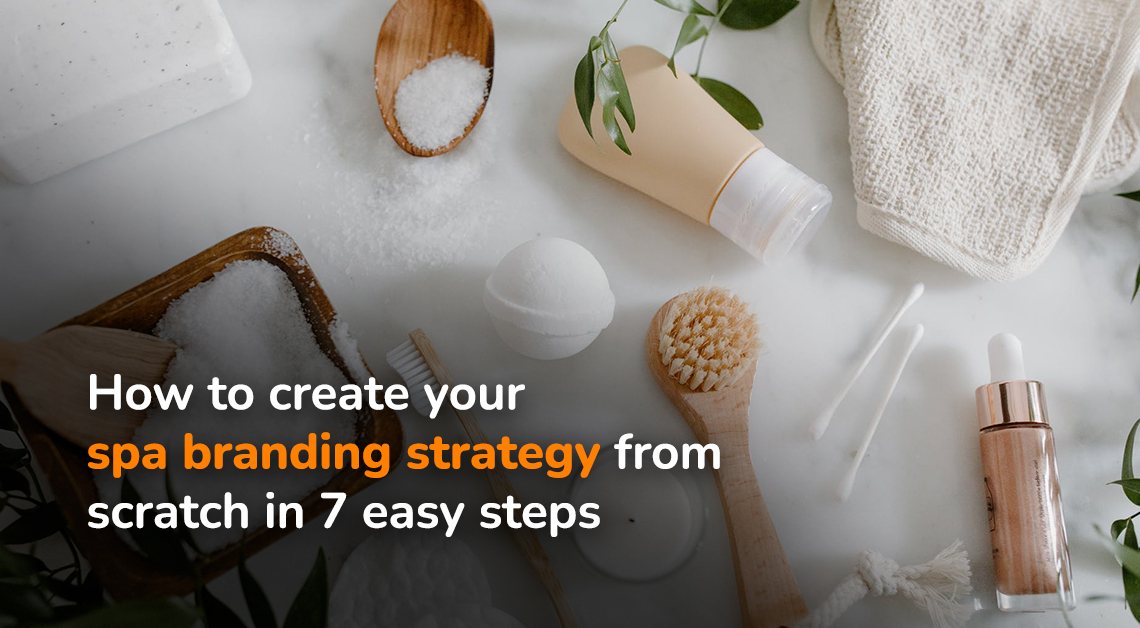 How to create your spa branding strategy from scratch in 7 easy steps