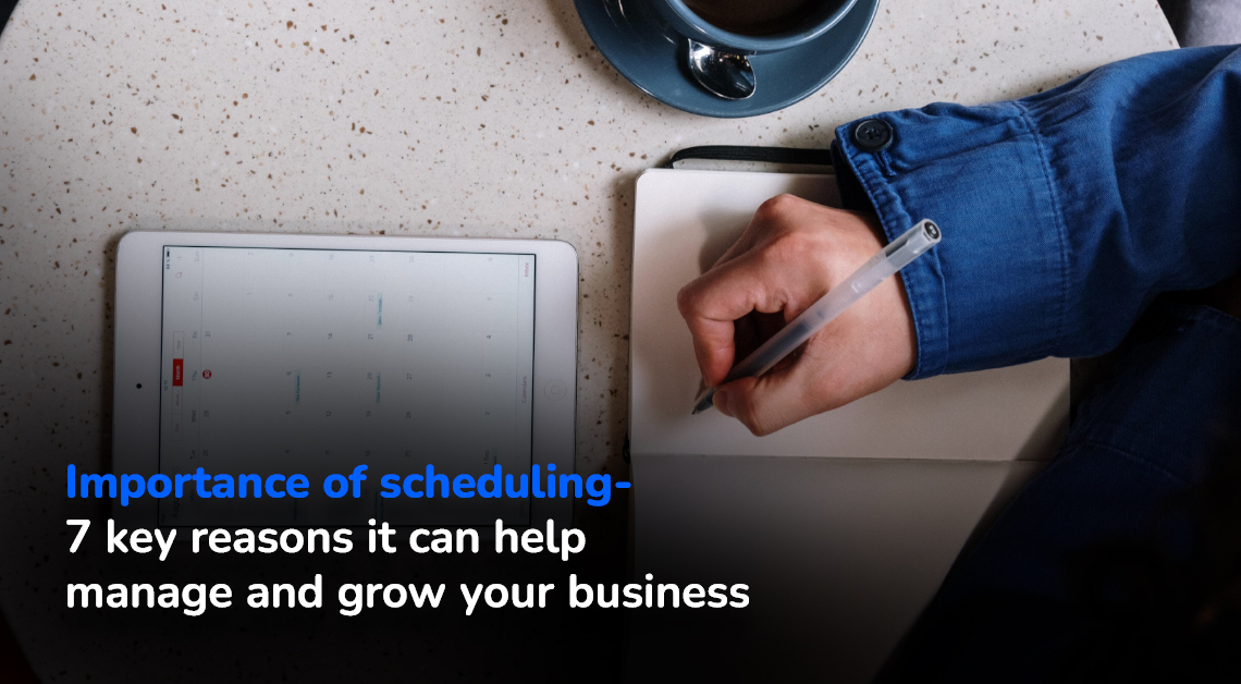 Importance of scheduling for businesses