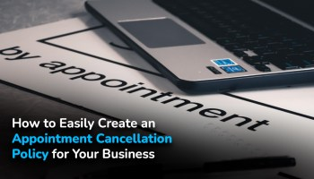 How to easily create an appointment cancellation policy for your business