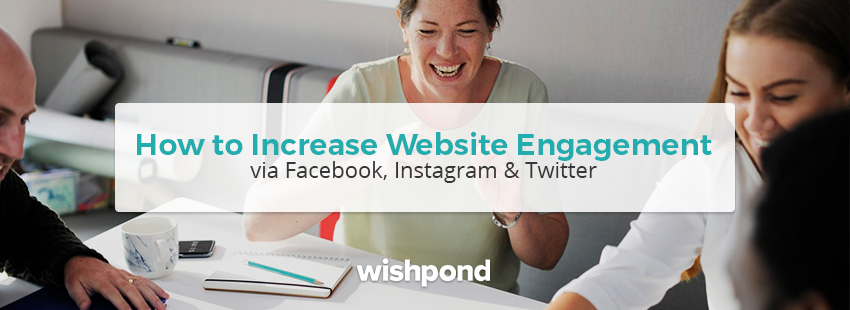 Comment augmenter l'engagement du site Web via Facebook, Instagram et Twitter