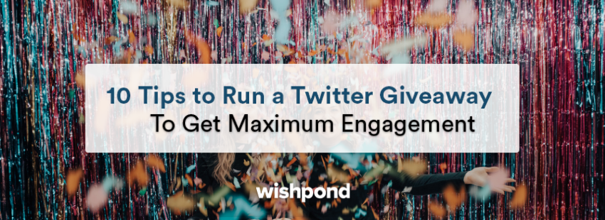 10 Tips to Run a Twitter Giveaway (To Get Maximum Engagement)