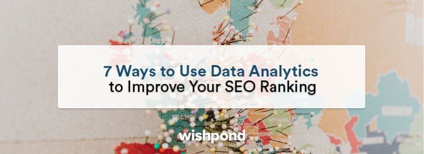 7 Ways to Use Data Analytics to Improve Your SEO Ranking