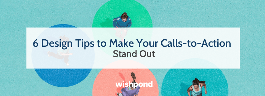 6 Design Tips to Make Your Calls-to-Action Stand Out