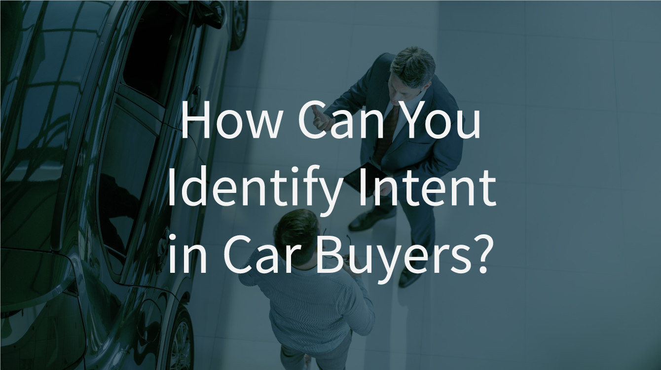 Identify Intent in Car Buyers