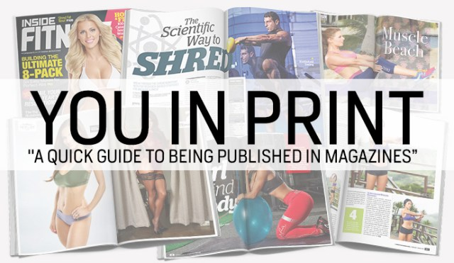 "You in Print - ""A quick guide to being published in magazines"""