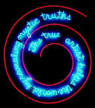 Bruce Nauman, The True Artist Helps The World By Revealing Mystic Truths