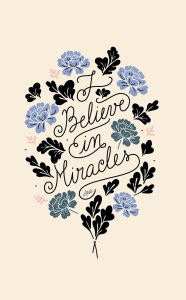 by Anis Illustration I BELIEVE IN MIRACLES