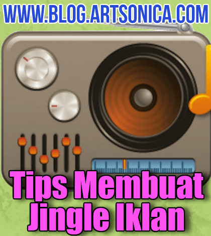 Tips Membuat Jingle Iklan