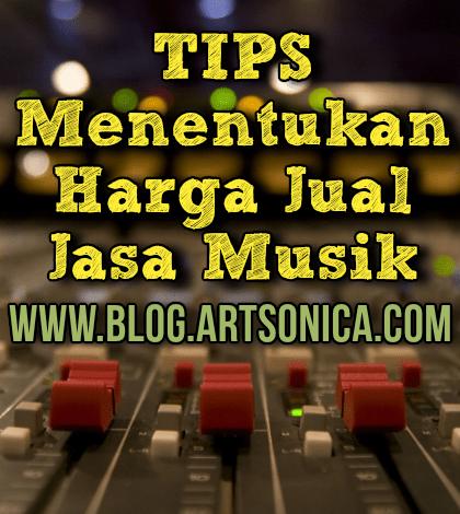 Tips Menentukan Harga Jual Jasa Musik