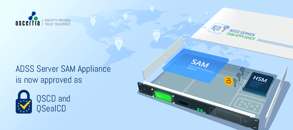 ADSS Server SAM Appliance is now approved as a QSCD and a QSealCD