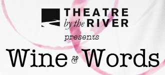 Theatre by the River presents Wine & Words