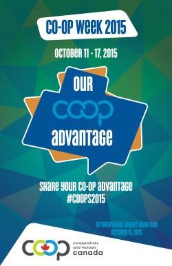 Assiniboine Credit Union Celebrating Our Co-operative Advantage — Co-op week: October 11-18, 2015.