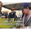 Make it, grow it, bake it: St. Norbert Farmers' Market celebrates 30 years