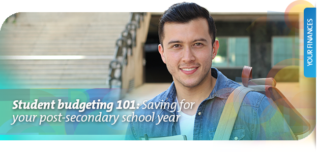 Student budgeting 101: Saving for your post-secondary school year