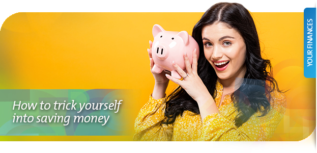 Trick yourself into savings - grow your savings