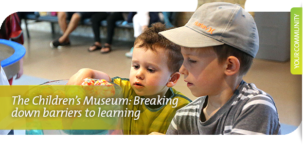 The Children's Museum: Breaking down barriers to learning