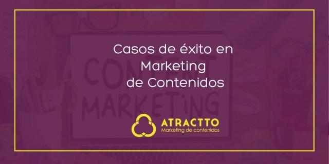 casos de éxito en marketing de contenidos