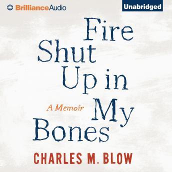 Fire Shut Up in My Bones.