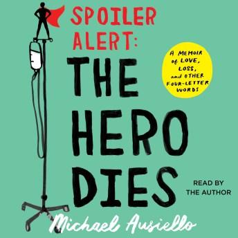 Spoiler Alert: The Hero Dies.