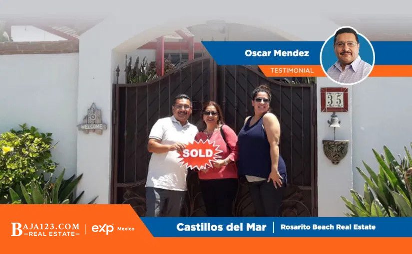 Oscar Mendez Clients Testimonial – Castillos del Mar, Rosarito Beach
