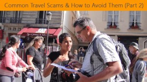 Common Travel Scams & How to Avoid Them (Part 2)
