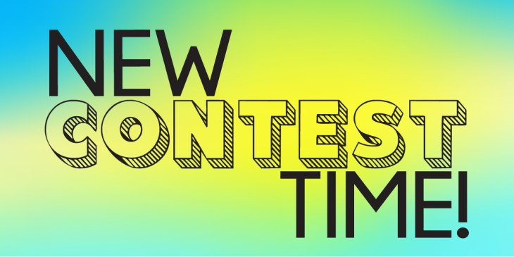 New Contest Time!