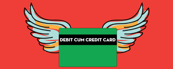 Debit Cum Credit Card