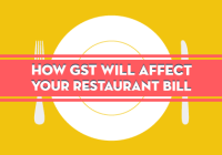 How GST Will Affect Your Restaurant Bill
