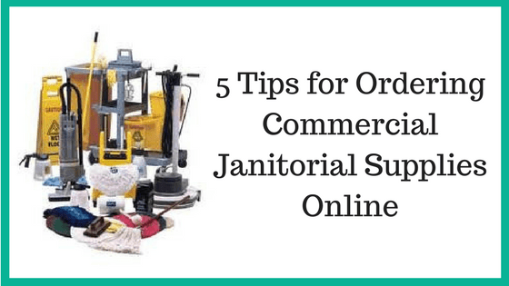 5 Reasons to Buy Commercial Janitorial Supplies Online