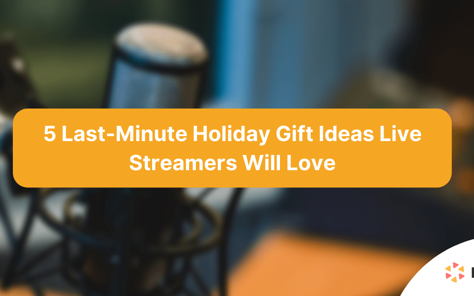 last-minute-holiday-gifts-live-streamers