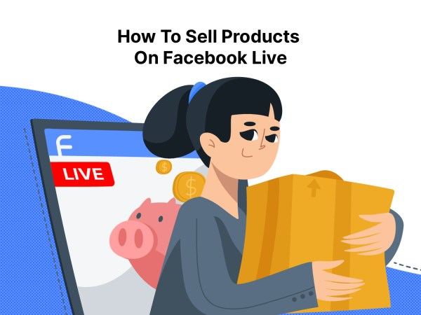 How To Sell on Facebook Live During Broadcast: Do's and Dont's