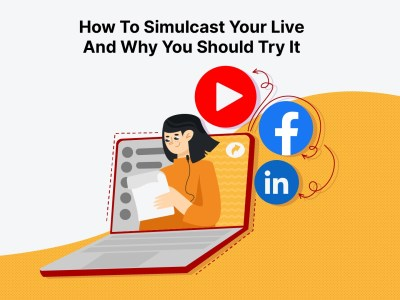 How To Simulcast Your Live To Multiple Sites