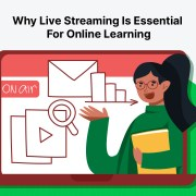 Why Live Streaming Is Essential For Online Learning