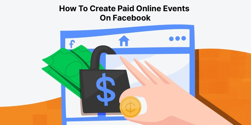 How To Create Paid Online Events On Facebook - A hand with a coin and dollar sign