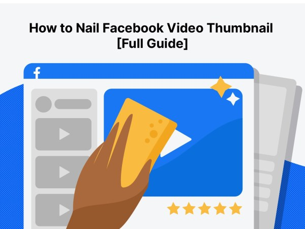 How to Nail Facebook Video Thumbnails and Get More Views