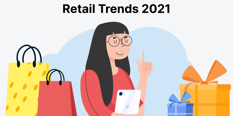6 Must-Know Retail Trends for 2021