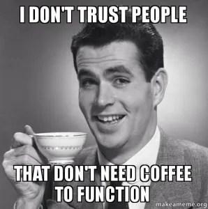 Classic coffee meme