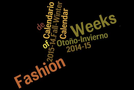Calendar of Fashion Weeks   Calendario de Fashion Weeks Otoño-Invierno 2015-14.