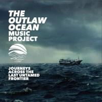 The Outlaw Ocean Music Project #TheOutlawOcean @ian_urbina