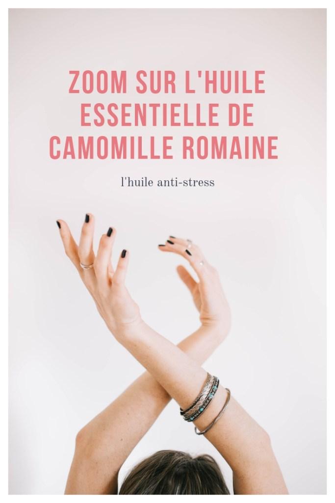 l'huile essentielle de camomille romaine anti stress - blog betilami