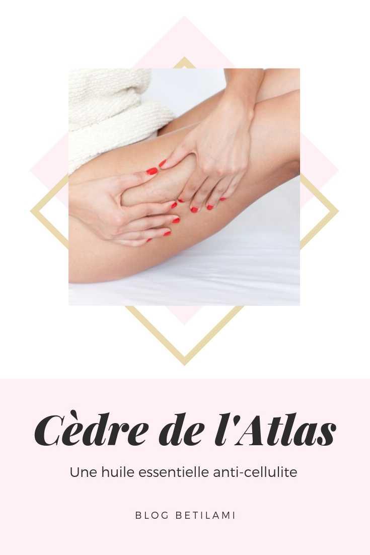 Cèdre de l'Atlas huile essentielle contre la cellulite