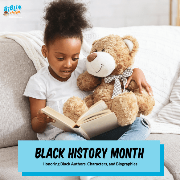Black History Month: Honoring Black Authors, Characters, and Biographies