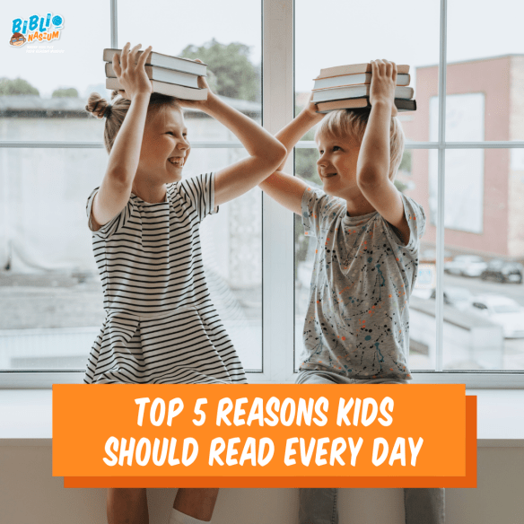 Top 5 Reasons Kids Should Read Every Day