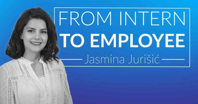 From Intern to Employee - Jasmina Jurišić