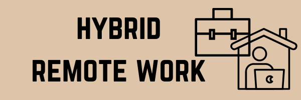 Hybrid Remote Work